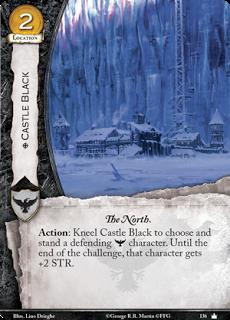 Castillo Negro.  Localización Coste 2. El Norte Acción: Arrodilla el Castillo Negro para elegir y enderezar un personaje defensor Guardia de la Noche. Hasta el final del reto, el personaje gana +2 de Fuerza.