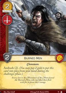 Hombres quemados. Coste 2. Fuerza 2. Militar. Hombre del clan Emboscada 2 Cada clan en las montañas de la luna teme a los hombres quemados, los cuales mortifican su piel con fuego para probar su coraje.