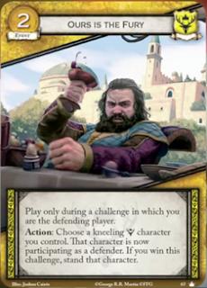 Nuestra es la furia. Evento de coste 2. Leal Juégalo solo durante retos en el que seas el jugador defensor. Acción: Elige un personaje arrodillado Baratheon que controles. Ese personaje pasa a ser un personaje participante como defensor. Si ganas el reto, endereza al personaje.
