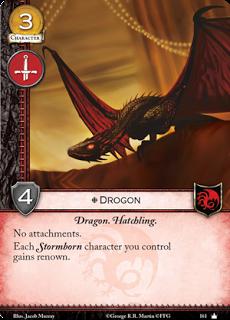 Drogon. Único. Coste 3. Fuerza 4. Militar. Dragón. Cría Sin accesorios. Cada Nacido de la tormenta que controles gana renombre.