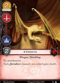 Viserion. Único. Coste 2. Fuerza 2. Militar. Poder Dragón. Cría Sin accesorios. Cada Nacido de las Tormentas que controles gana Sigilo.