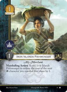 Pescadero de las islas del hierro Aliado, Mercader Acción reclutamiento: Arrodilla al pescadero de las islas del hierro para reducir el coste de la siguiente carta Greyjoy que reclutes esta fase en 1.