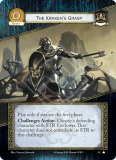 El agarre del Kraken, Leal Juégalo solo si eres el primer jugador. Acción retos: Elige un personaje defensor con fuerza 5 o inferior. Ese personaje no contribuye su fuerza para este reto.