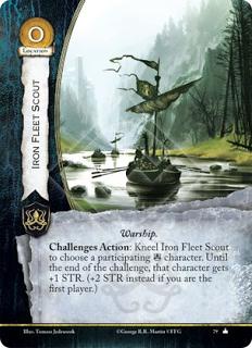 Explorador de la flota de hierro Barco de guerra Acción retos: Arrodilla el explorador de la flota de hierro para elegir un personaje participante greyjoy. Hasta el final de ese reto, el personaje gana +1 de fuerza. (+2 de fuerza si eres el primer jugador).