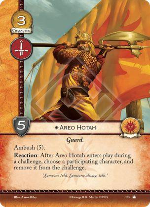 Aero Hotah, Leal Guardia Emboscada (5) Reacción: Después de que Aero Hotah entre en juego durante retos, elige un personaje participante y retiralo del reto.