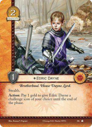 Edric Dayne Hermandad, Casa Dayne, Lord Sigilo Acción: Paga 1 de oro para darle a Edric Dayne un icono de retos de tu elección hasta el final de la fase.