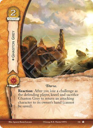 Roca Gris, Leal Dorne Reacción: Después de que pierdas un reto como jugador defensor, arrodilla y sacrifica Roca Gris para devolver un personaje atacante a la mano de su propietario (no puede ser salvado).