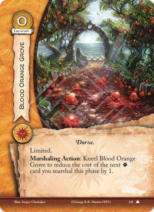 Bosque de naranjas sanguinas Dorne Limitada. Acción reclutamiento: Arrodilla el Bosque de las naranjas sanguinas para reducir el coste de la siguiente carta Martell en 1 durante esta fase.