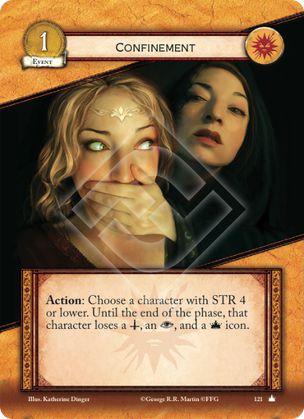 Confinamiento Acción: Elige un personaje con fuerza 4 o menos. Hasta el final de la fase, ese personaje pierde un icono militar, uno de intriga, y uno de poder.