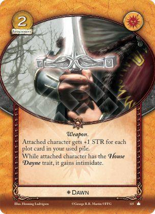 Albor Arma El personaje vinculado gana +1 de fuerza por cada una de tus tramas usadas. Mientras el personaje vinculado tenga el rasgo Casa Dayne, este gana intimidación.