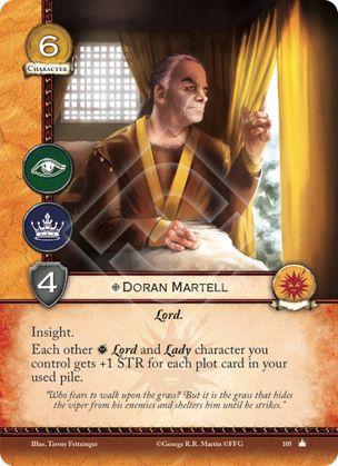 Doran Martell, Leal Perspicacia Cada otro Lord y Lady martell que controles gana +1 de fuerza por cada trama en tu pila de tramas usadas.