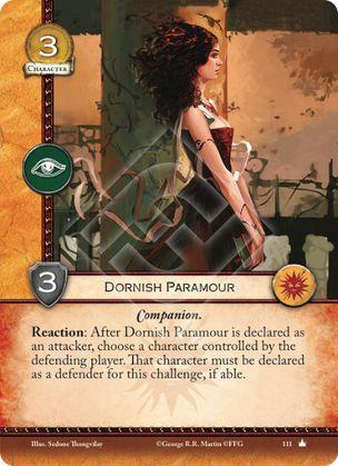 Amante Dorniense Acompañante Reacción: Después de que la amante dorniense sea declarada como atacante, elige un personaje controlado por el jugador defensor. Ese personaje debe ser declarado como defensor, si es posible.